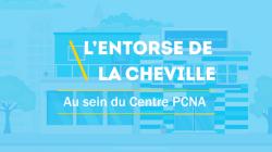 2ème vidéo: prise en charge de l'entorse de cheville au sein du centre PCNA